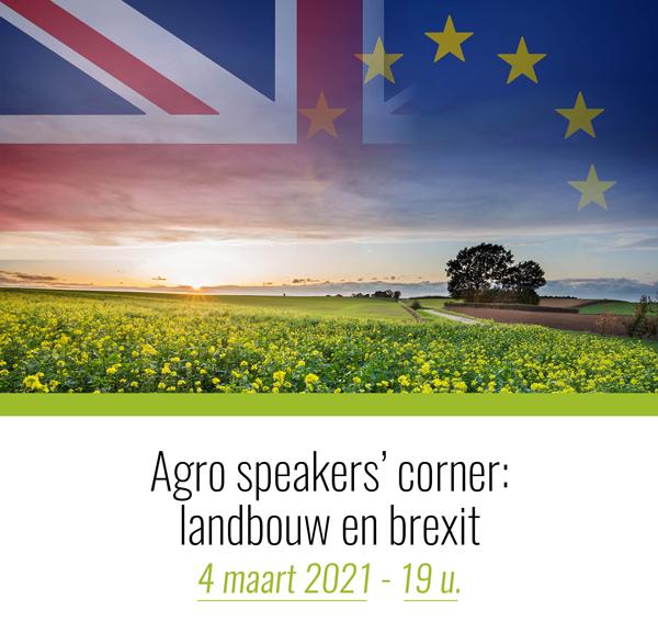 Agro speakers'corner: landbouw en brexit - donderdag 4 maart 2021 - start 19.00 u.